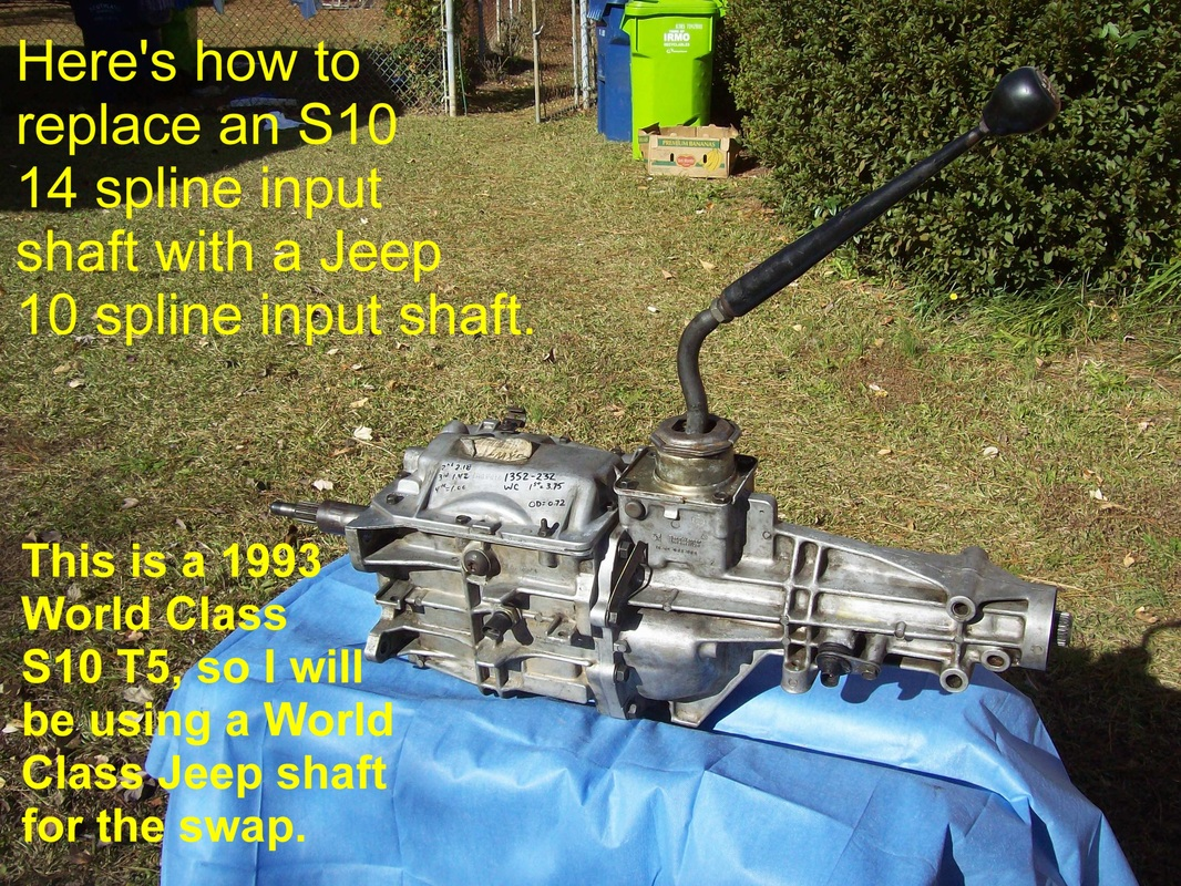 S10 T5 Jeep Input Shaft Swap Post Is Done See T5 Info